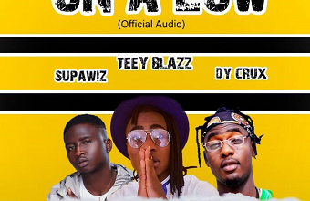 "TEEY Blazz Title ""ON A LOW"" Ft, SUPAWIZ And DY CRUX"